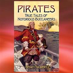 Pirates: True Tales of Notorious Buccaneers Book