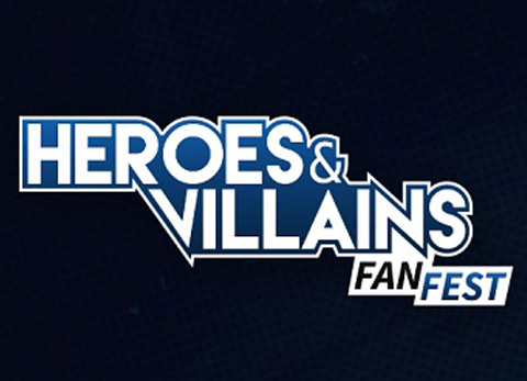 Don't Miss the Heroes & Villains Fan Fest!